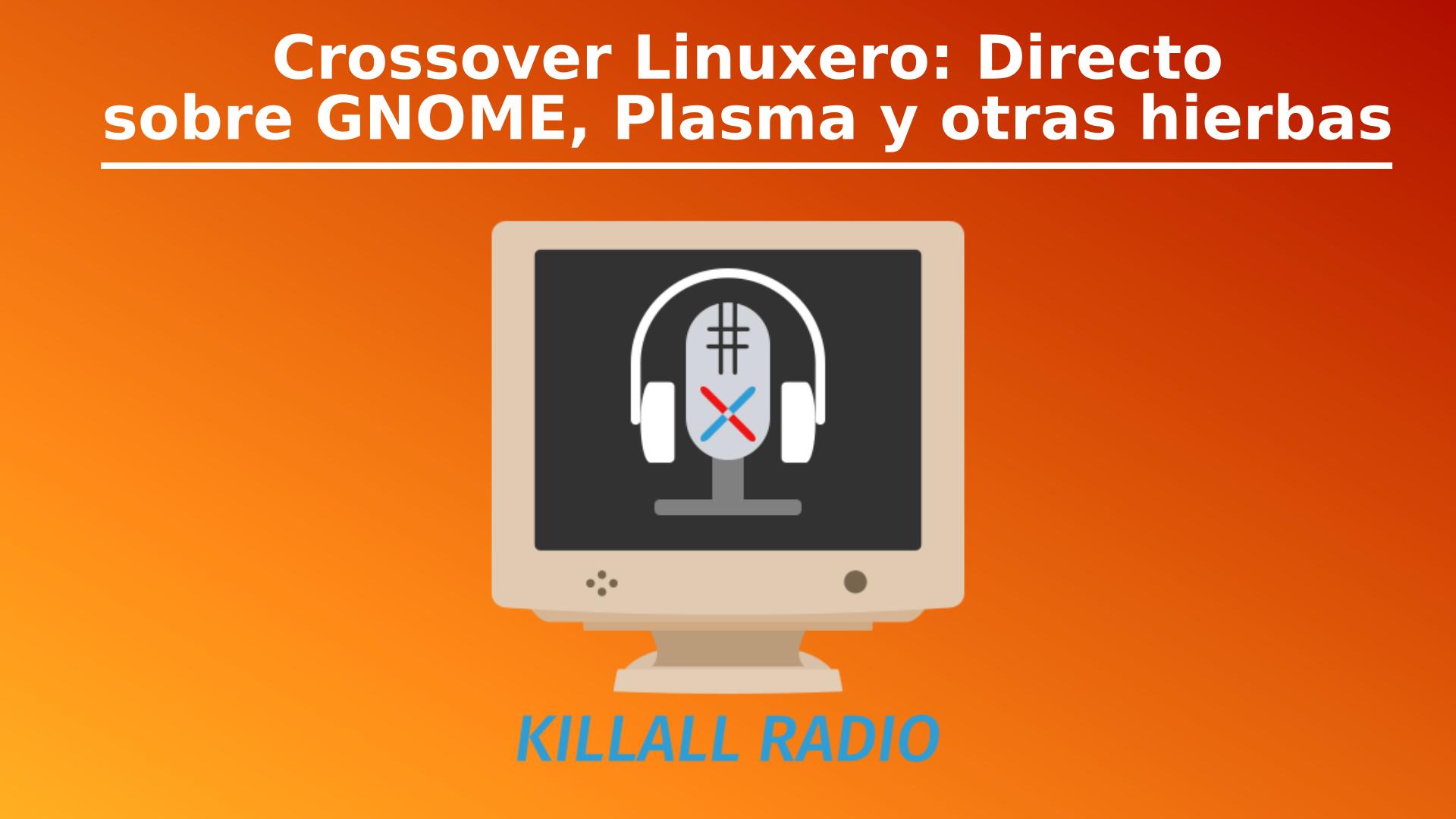 Crossover Linuxero KilallRadio