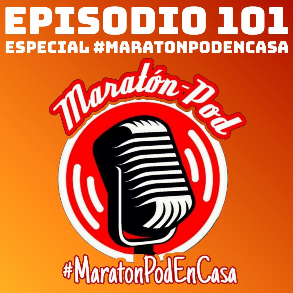 #101 Especial #MaratonPodEnCasa
