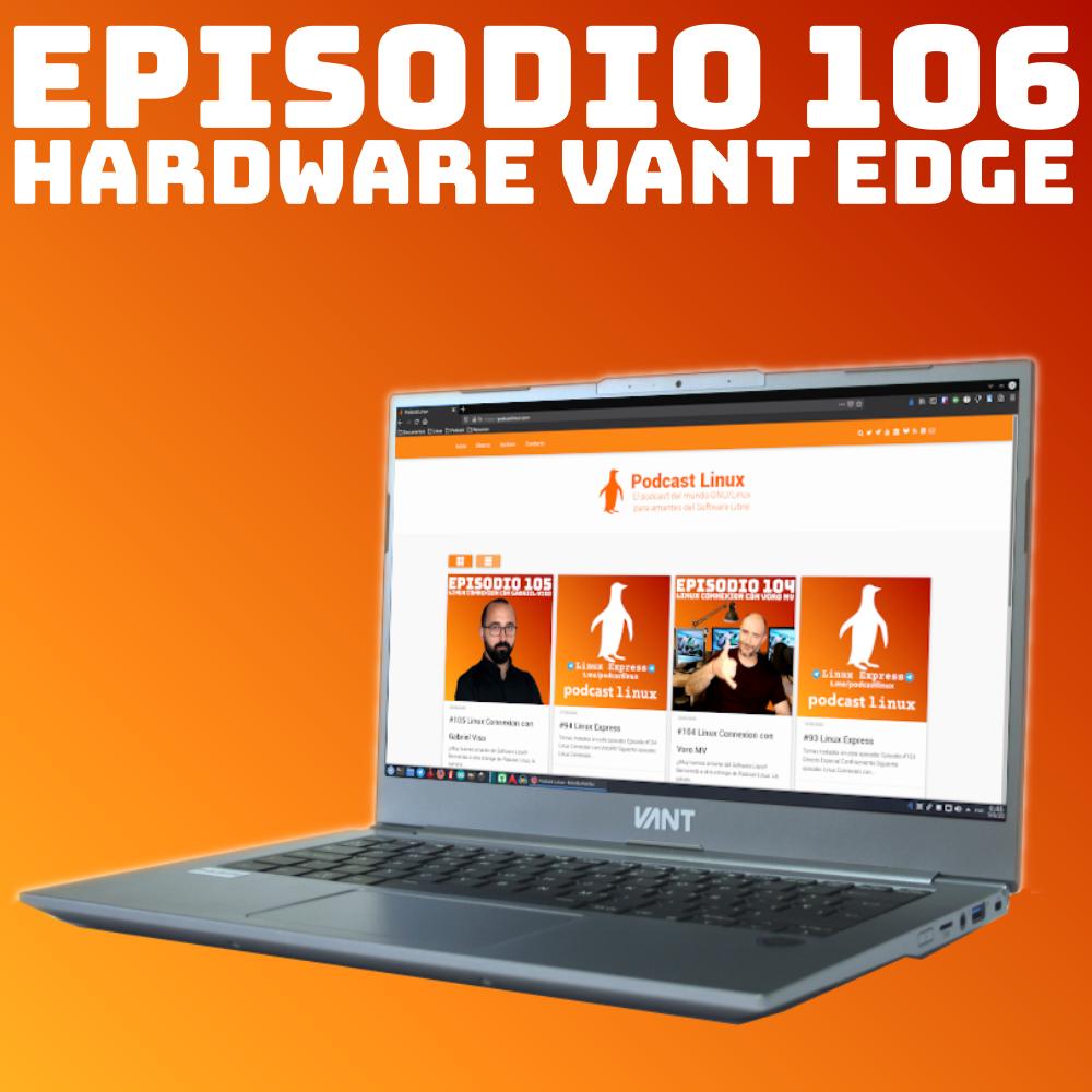 #106 Hardware Vant Edge