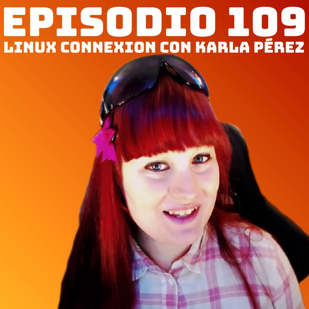 #109 Linux Connexion con Karla Pérez