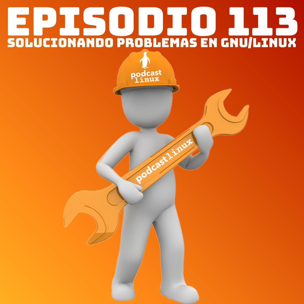 #113 Solucionando problemas en GNU/Linux