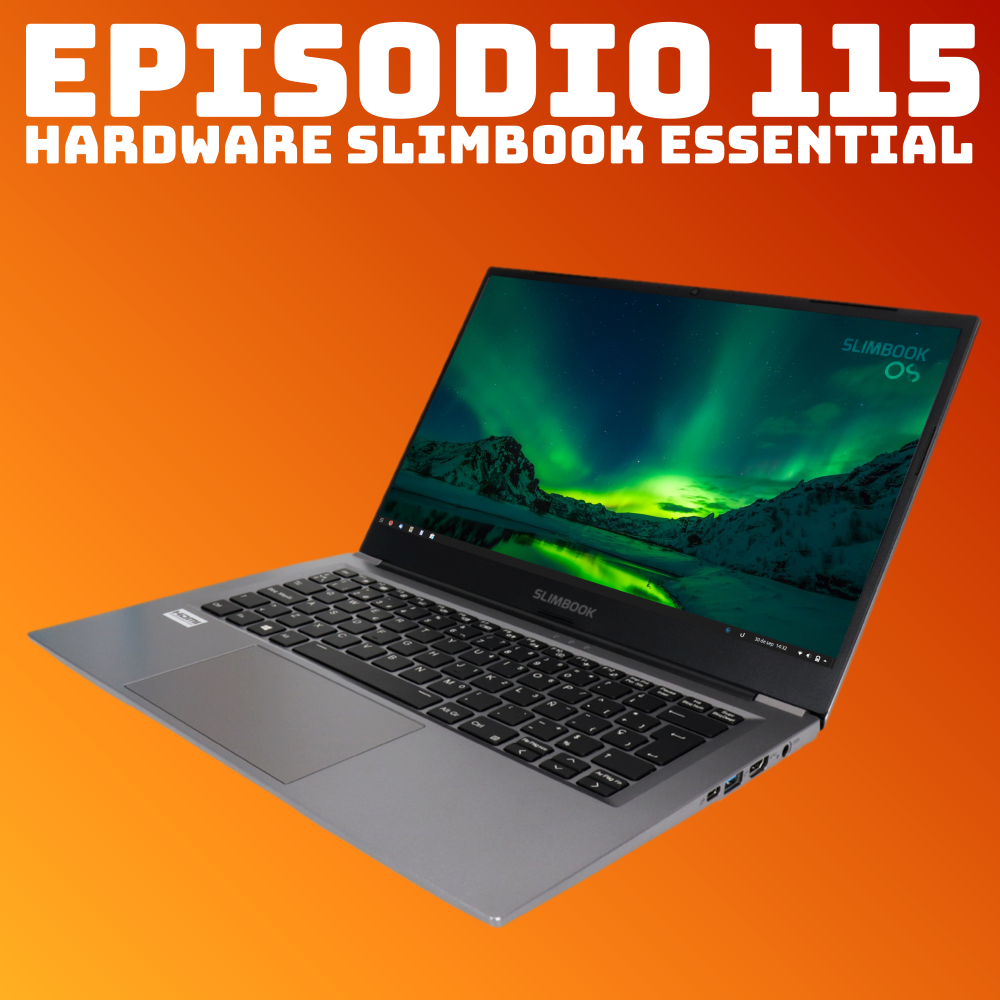#115 Hardware Slimbook Essential