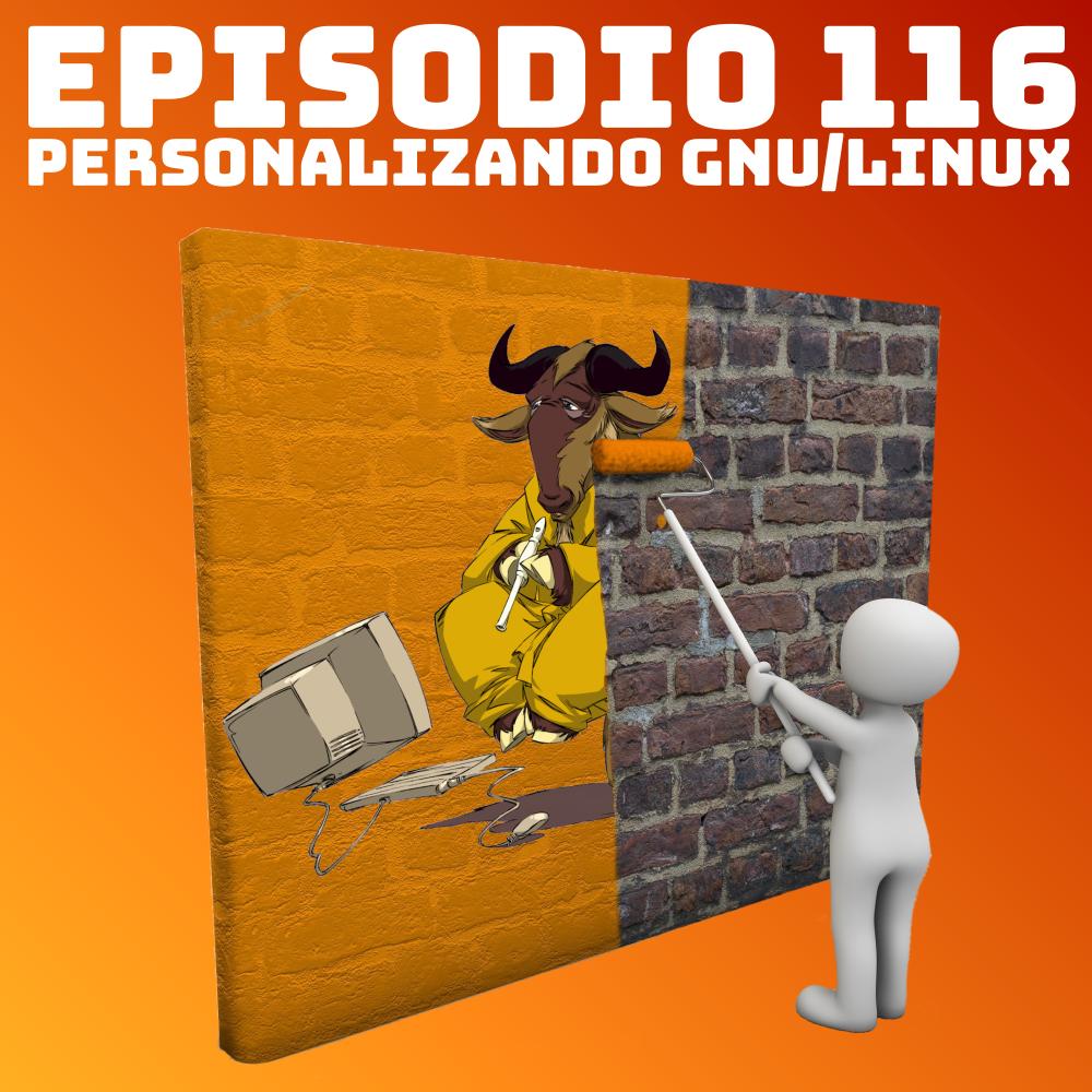 #116 Personalizando GNU/Linux