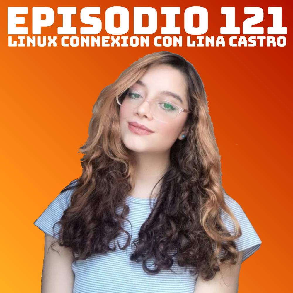 #121 Linux Connexion con Lina Castro