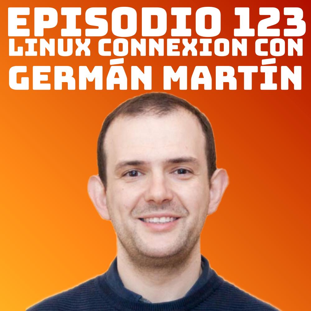 #123 Linux Connexion con German Martin
