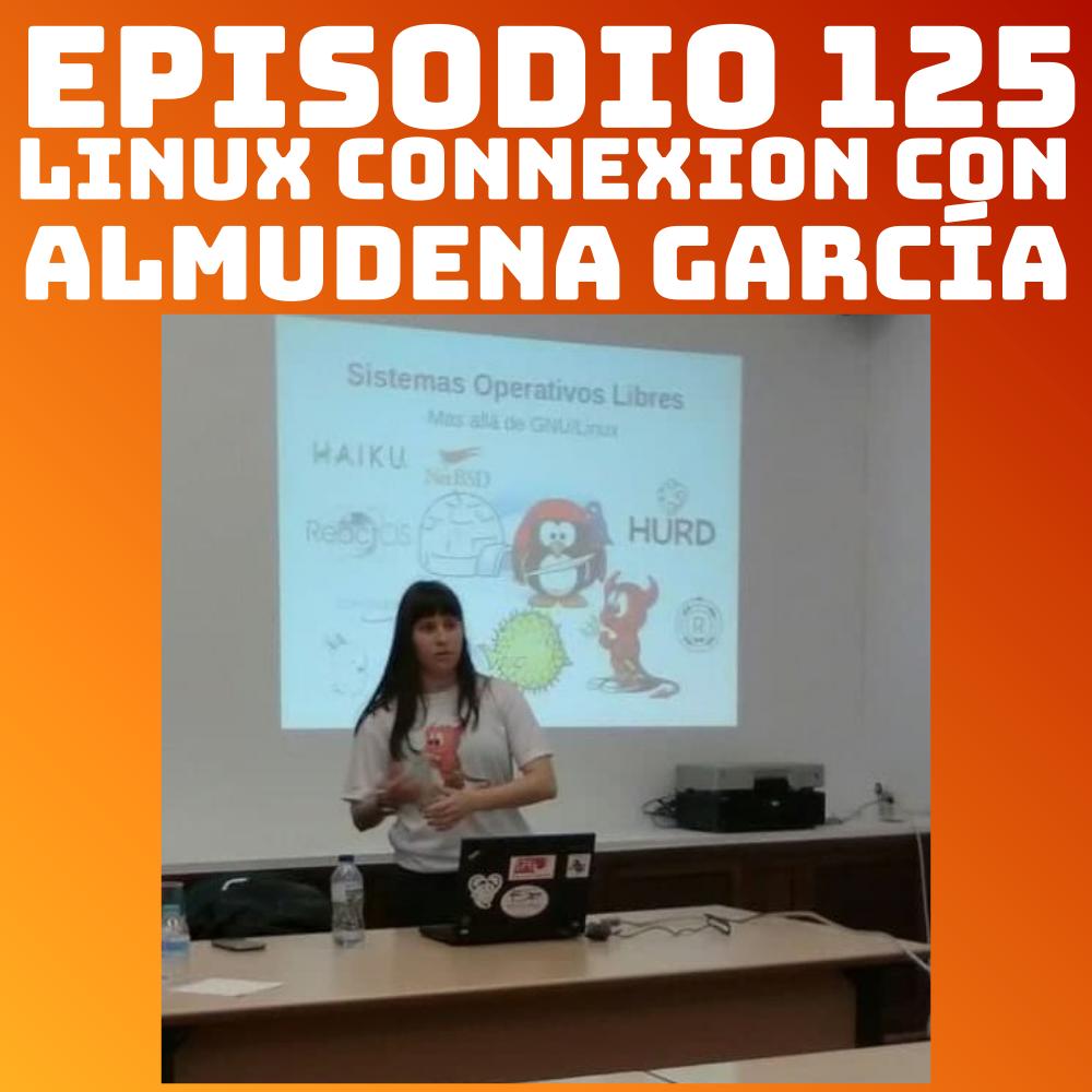 #125 Linux Connexion con Almmudena García