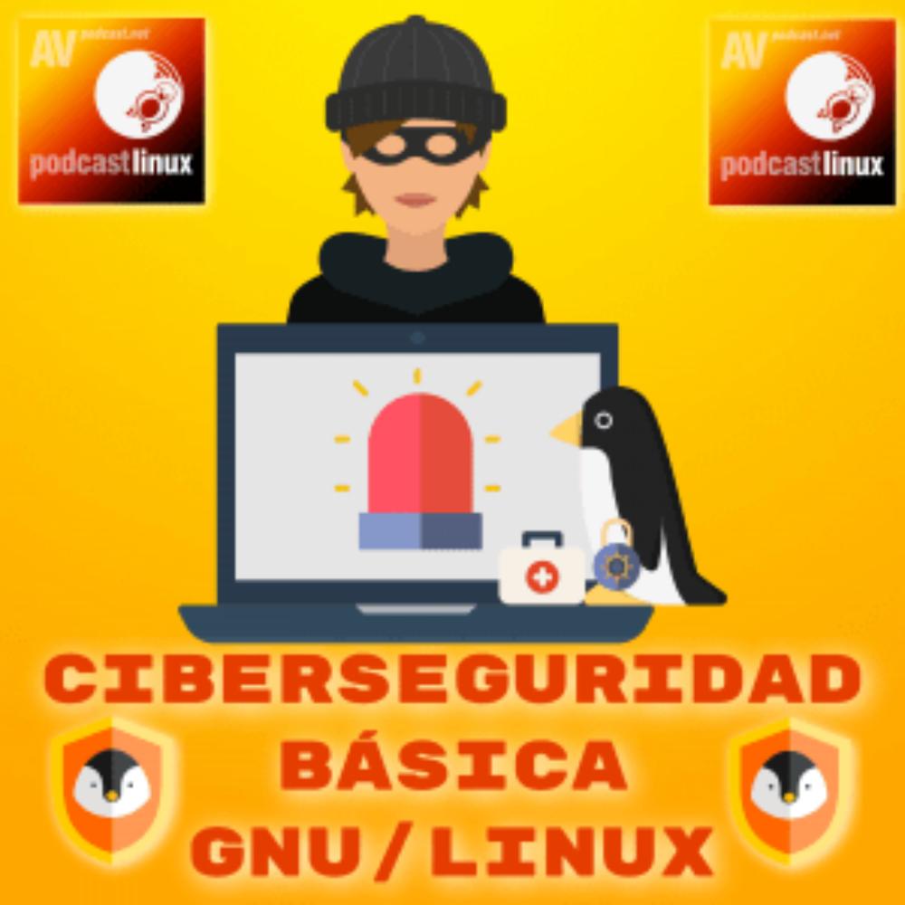 #13 Ciberseguridad Básica en GNU/Linux