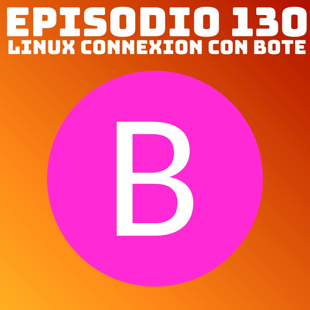#130 Linux Connexion con Bote