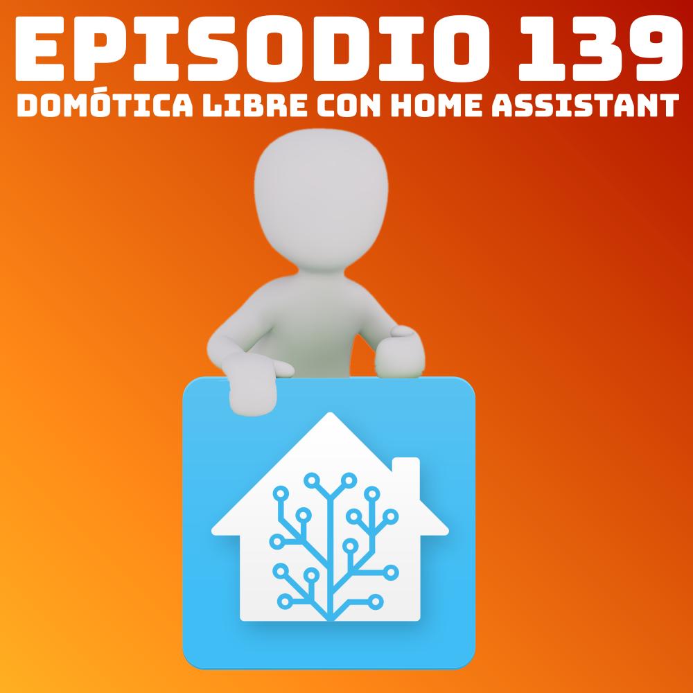 #139 Domótica Libre con Home Assistant