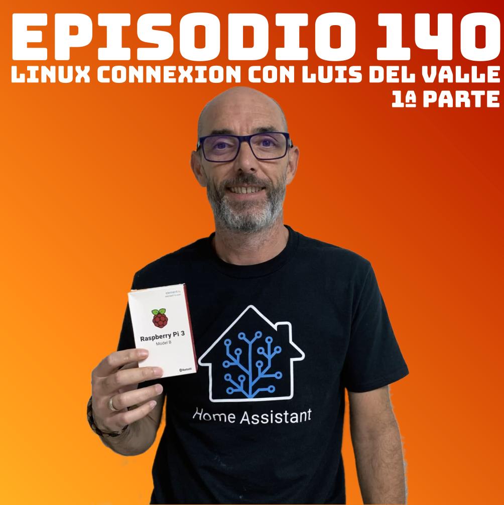 #140 Linux Connexion con Luis del Valle
