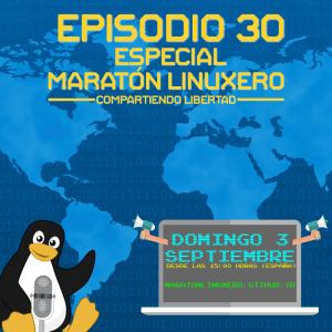 #30 Especial Maratón Linuxero