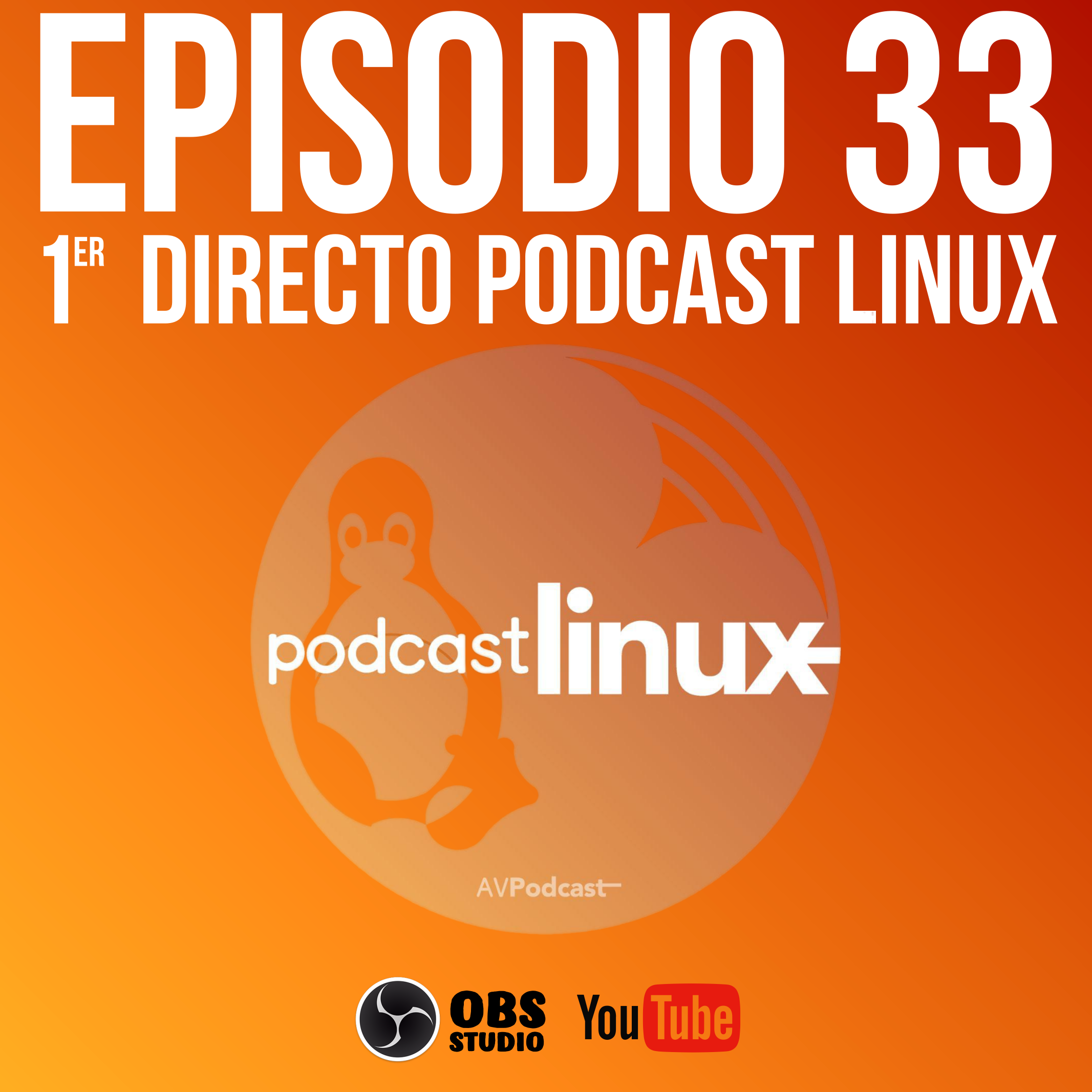 #33 1º Directo Podcast Linux