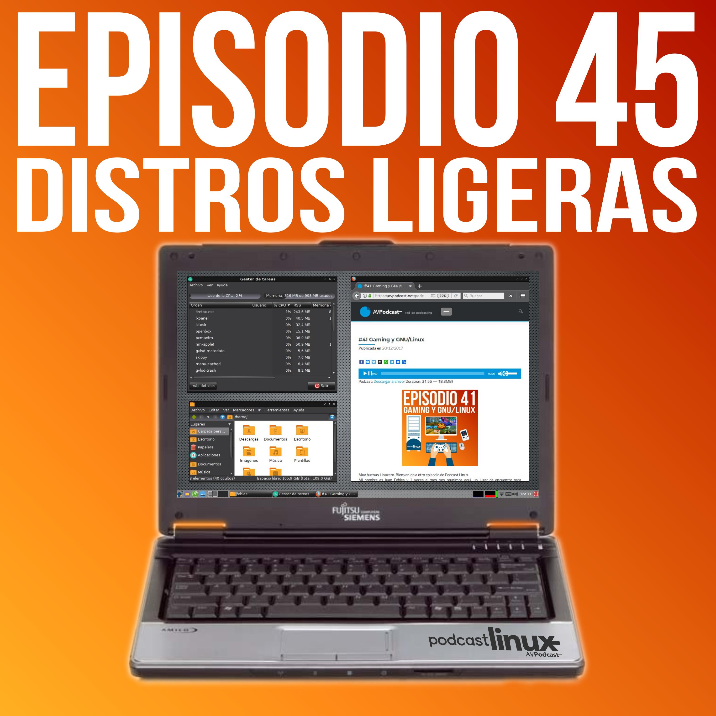 #45 Distros Ligeras