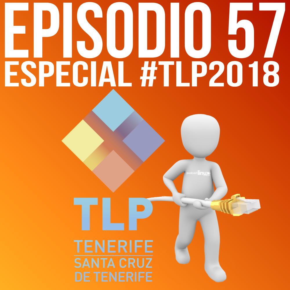 #57 Especial #TLP2018