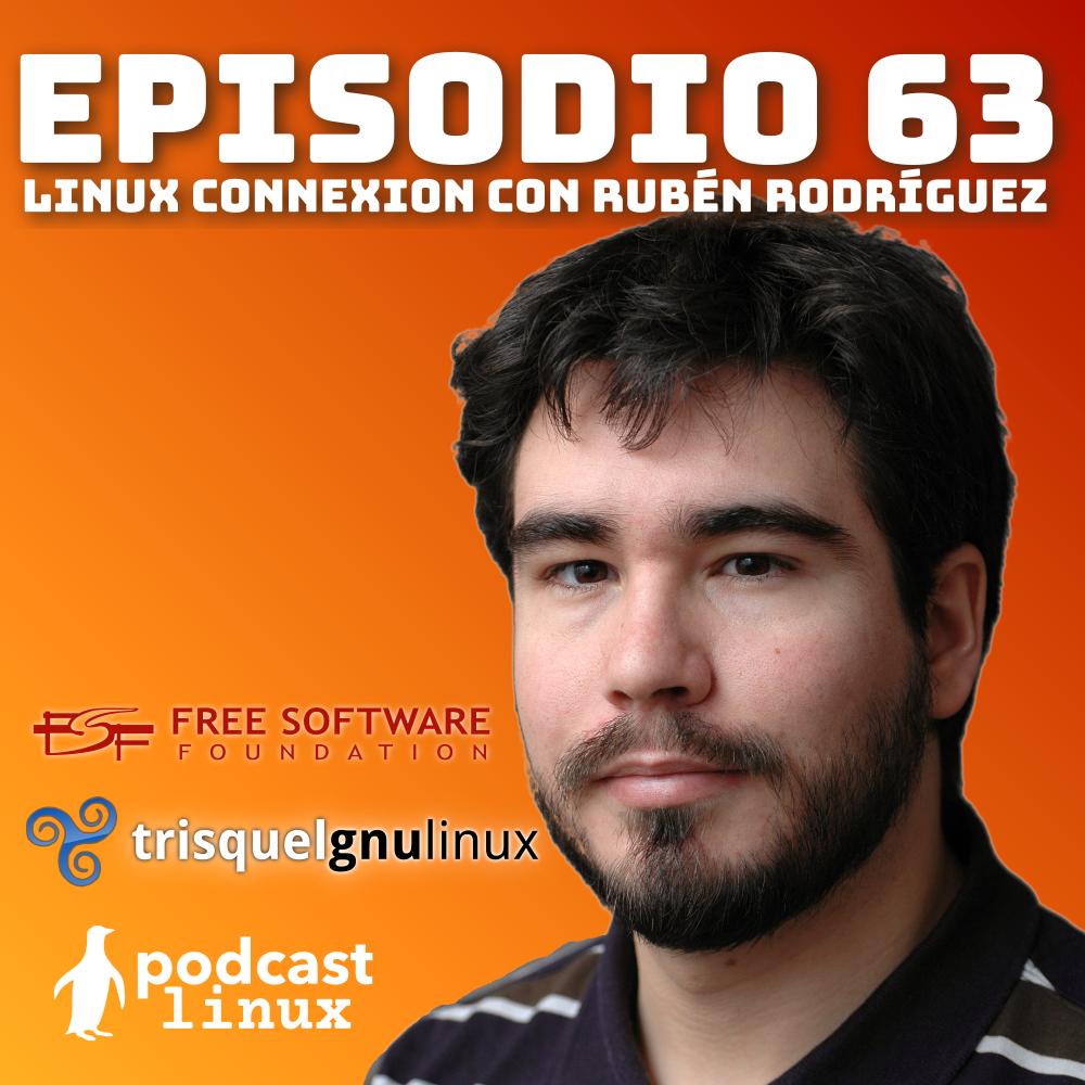 #63 Linux Connexion con Rubén Rodríguez