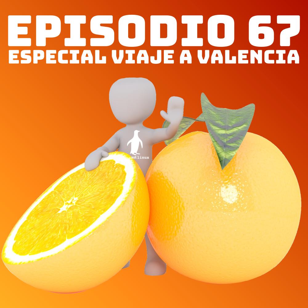 #67 Especial Viaje a Valencia