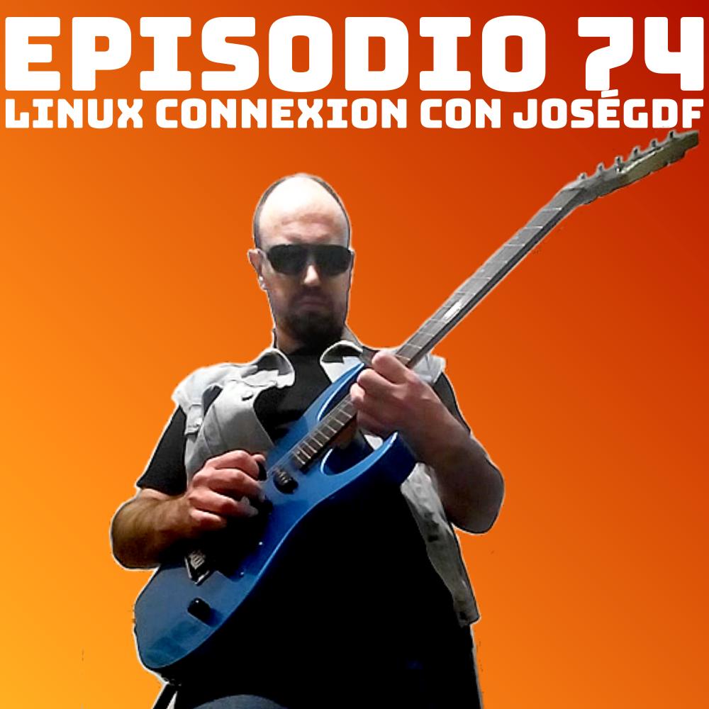 #74 Linux Connexion con JoséGDF