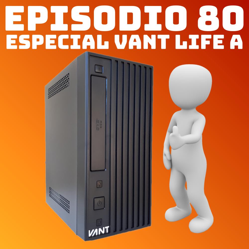 #80 Especial Vant Life A