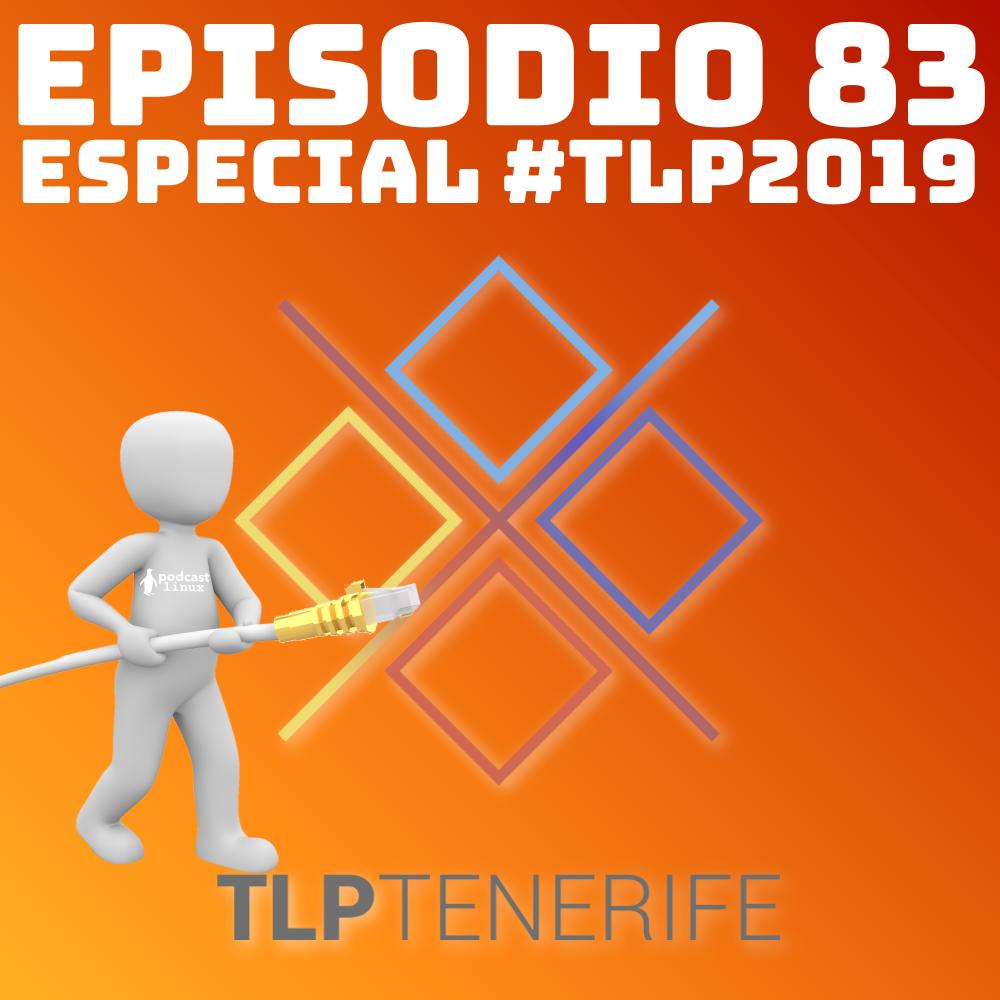 #83 Especial #TLP2019