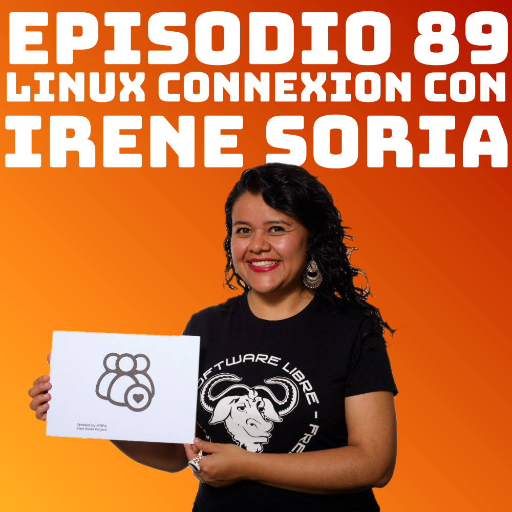 #89 Linux Connexion con Irene Soria